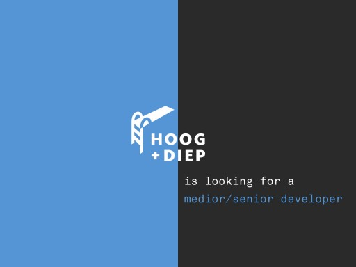 Hoog+Diep is looking for a developer